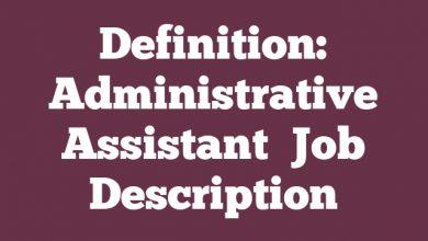 Definition: Administrative Assistant  Job Description