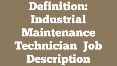 Definition: Industrial Maintenance Technician  Job Description