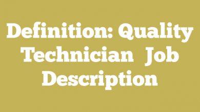 Definition: Quality Technician  Job Description