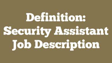 Definition: Security Assistant  Job Description