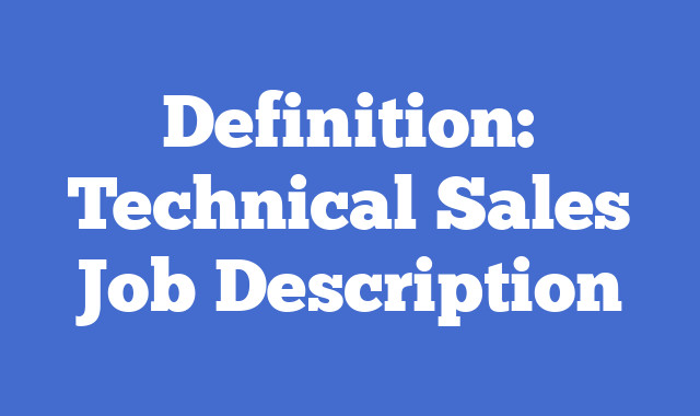 Definition: Technical Sales  Job Description
