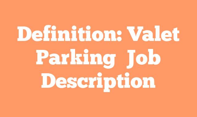 Definition: Valet Parking  Job Description
