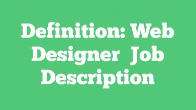 Definition: Web Designer  Job Description