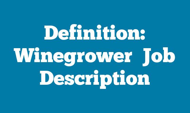 Definition: Winegrower  Job Description