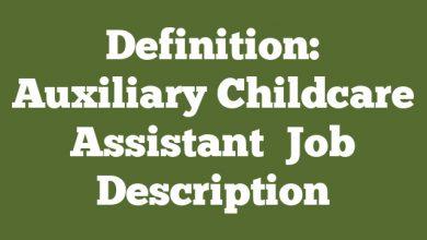 Definition: Auxiliary Childcare Assistant  Job Description