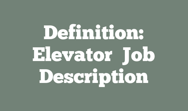 Definition: Elevator  Job Description