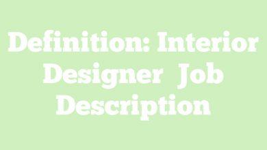 Definition: Interior Designer  Job Description