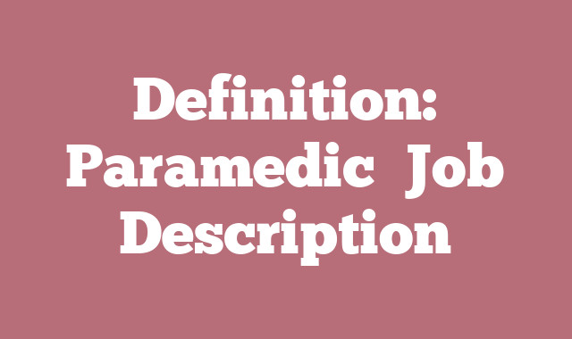 Definition: Paramedic  Job Description